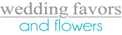 Wedding Favors & Flowers